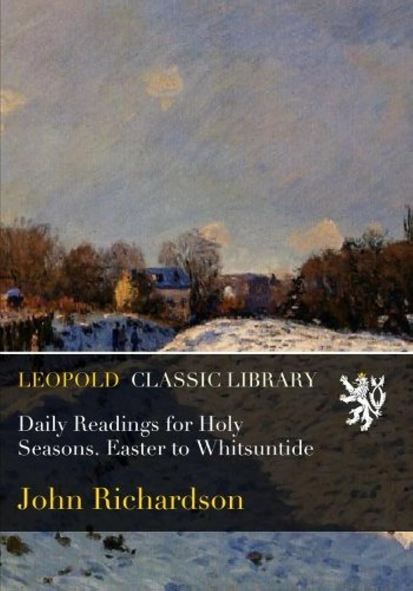 真夜中教育するオリエンタルDaily Readings for Holy Seasons. Easter to Whitsuntide