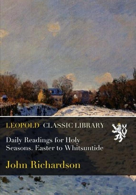 落ち着いてアッティカスアプトDaily Readings for Holy Seasons. Easter to Whitsuntide