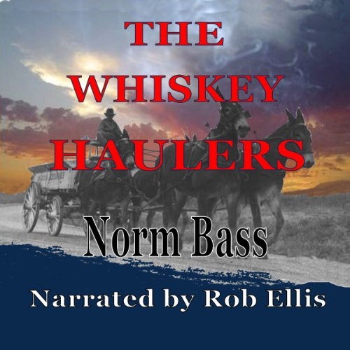 The Whiskey Haulers audiobook cover art
