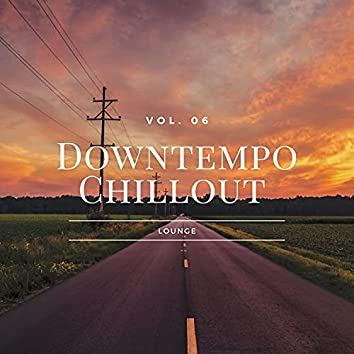 Downtempo Chillout Lounge, Vol.06