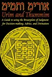 Urim and Thummim: A Guide to using the Breastplate of Judgment for Decision-making, Advice, and Divination
