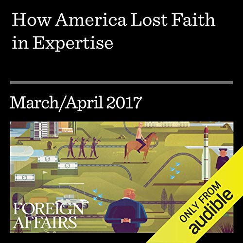 How America Lost Faith in Expertise audiobook cover art