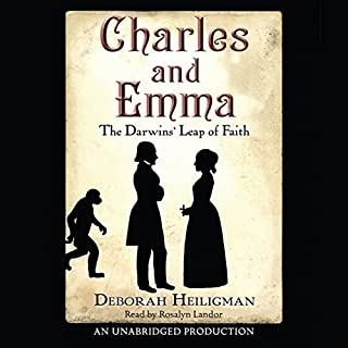 Charles and Emma     The Darwin's Leap of Faith              By:                                                                                                                                 Deborah Heiligman                               Narrated by:                                                                                                                                 Rosalyn Landor                      Length: 7 hrs and 43 mins     53 ratings     Overall 4.1