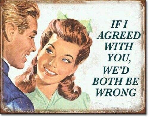Pittura di stagno If I Agreed with You We'd Both Be Wrong Metal Sign 8x12 Inch Tin Signs Decorative Signs & Plaques