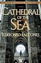 Cathedral of the Sea: A Novel by Ildefonso Falcones (2009-04-07)