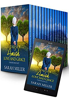 15 Tales of Amish Love and Grace: Amish Romance 15 Book Box Set by [Sarah Miller]
