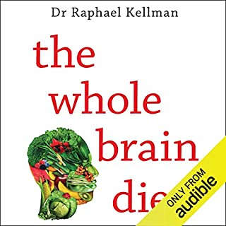 The Whole Brain Diet      The Microbiome Solution to Heal Depression, Anxiety, and Mental Fog Without Prescription Drugs              By:                                                                                                                                 Dr. Raphael Kellman                               Narrated by:                                                                                                                                 Hayward Morse                      Length: 9 hrs and 37 mins     4 ratings     Overall 4.5