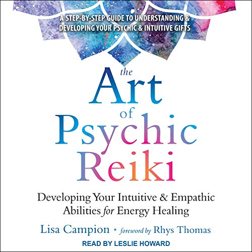 The Art of Psychic Reiki Audiobook By Lisa Campion, Rhys Thomas - foreword cover art