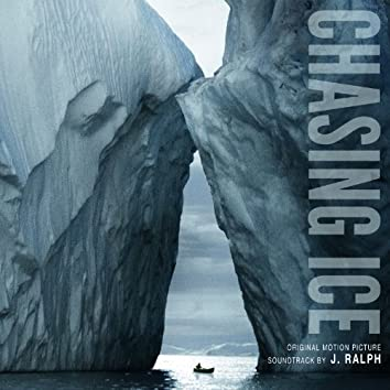 Chasing Ice Original Motion Picture Soundtrack
