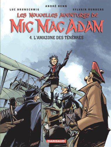 Les Nouvelles Aventures de Mic Mac Adam, Tome 4 : L'Amazone des ténèbres