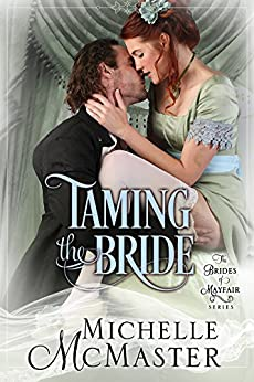Taming the Bride (Brides of Mayfair Series Book 2) by [Michelle McMaster]