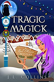 Tragic Magick (Spell Maven Mystery Book 3) by [J. L. Collins]
