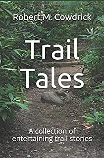 Trail Tales: A collection of entertaining trail stories