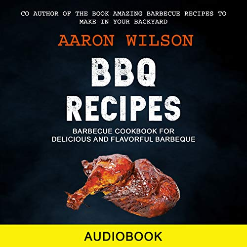 BBQ Recipes: Barbecue Cookbook for Delicious and Flavorful Barbeque cover art