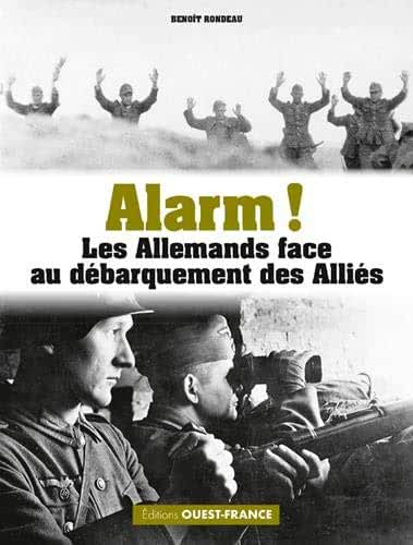Alarm ! : Les Allemands  face au débarquement des Alliés