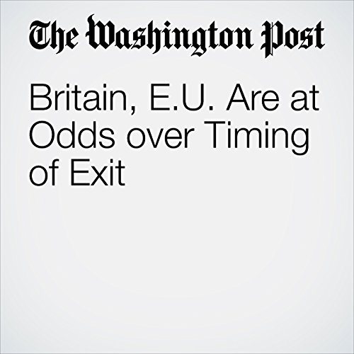 Britain, E.U. Are at Odds over Timing of Exit audiobook cover art