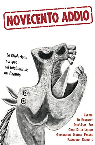 Novecento addio. La Risoluzione europea sui totalitarismi: un dibattito