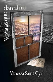 Ventanas que dan al mar de [Vanessa Saint Cyr, Andrés Jorge]