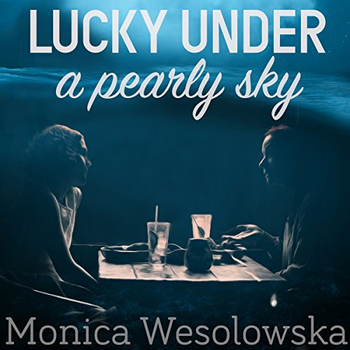 Lucky Under a Pearly Sky audiobook cover art