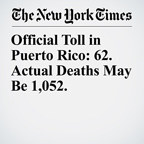 Official Toll in Puerto Rico: 62. Actual Deaths May Be 1,052. copertina