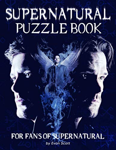 Supernatural Puzzle Book: An Awesome Puzzle Book For All Fans Of Supernatural To Relax And Relieve Stress With Many Interesting Games