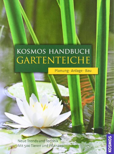 Kosmos Handbuch Gartenteiche: Planung - Anlage - Bau