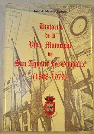 Historia de la vida municipal de San Agustín del Guadalix (1808-1979)