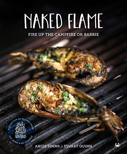 Naked Flame: Fire up the campfire or barbie (English Edition)