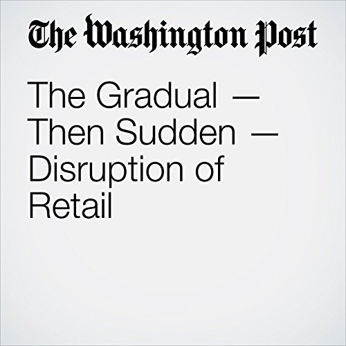 The Gradual — Then Sudden — Disruption of Retail audiobook cover art