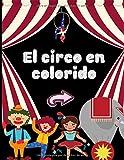 El circo en colorido: Libro para colorear para niños - colorear el circo y su mundo fácilmente - aprender a dibujar| 50 páginas en formato de 8.5*11 pulgadas