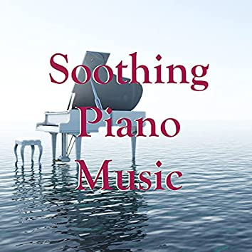 Soothing Piano Music - Instrumental Piano Songs to Relax