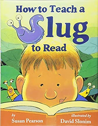 [How to Teach a Slug to Read] [By: Pearson, Susan] [February, 2011]