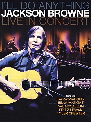 I'll Do Anything Jackson Browne Live In Concert [Blu-ray] [2013] [Region...