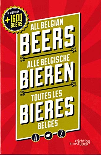 Damme, J: All Belgian Beers: third revised and updated edition (Stichting Kunstboek)