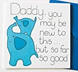 Daddy You May Be New To This But. So Far So Good Father's Day/Birthday Card