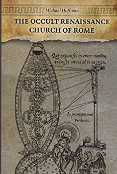 The Occult Renaissance Church of Rome by [Michael Hoffman]