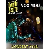ヴォックス・モッド - バンド・イン・シアトル:コンサート 216
