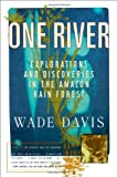 One River: Explorations and Discoveries in the Amazon Rain Forest [Idioma Inglés]