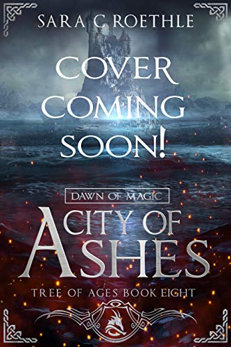 Dawn of Magic: City of Ashes (Tree of Ages Book 8)