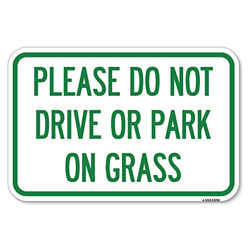 """Please Do Not Drive or Park on Grass 