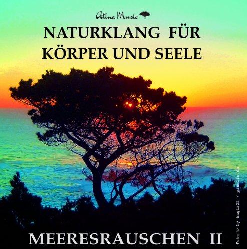 Meeresrauschen (ohne Musik) Naturklänge für Körper und Seele - Entspannung Wellness Einschlafhilfe durch Naturgeräusche