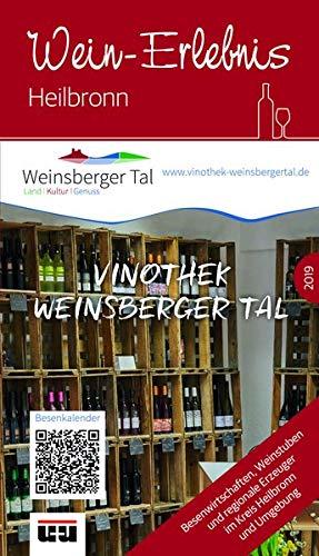 Wein-Erlebnis Heilbronn (vormals Besenführer) Ausgabe 2019: Besenwirtschaften, Weinstuben und regionale Erzeuger im Kreis Heilbronn und Umgebung