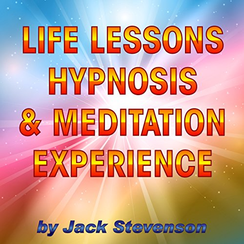 Life Lessons Hypnosis & Meditation Experience audiobook cover art
