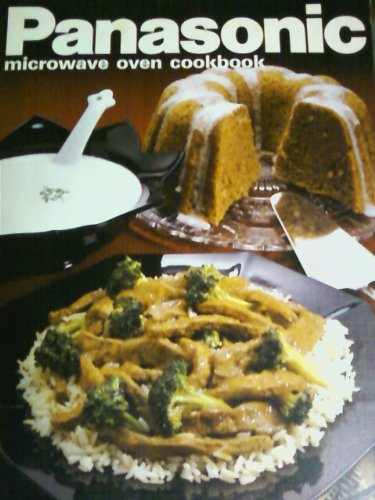 Panasonic the Genius Microwave Oven Cookbook