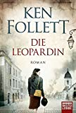 Die Leopardin: Roman - Ken Follett