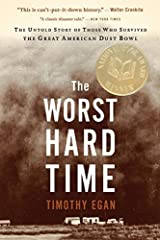 The Worst Hard Time: The Untold Story of Those Who Survived the Great American Dust Bowl by Timothy Egan(2002-02-01) Paperback