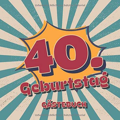 40. Geburtstag Gästebuch: Retro Style Geburtstags Party Gäste Buch für Familie und Freunde um...