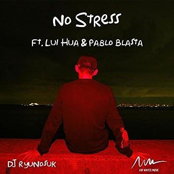 No Stress (feat. Lui Hua & Pablo Blasta)