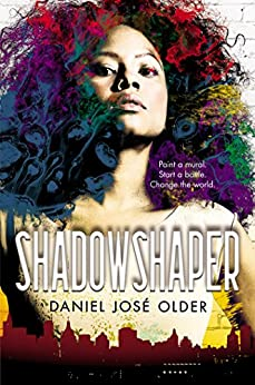 Shadowshaper (The Shadowshaper Cypher, Book 1) by [Daniel José Older]
