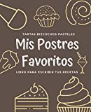 Mis Postres Favoritos: Cuaderno XL Para Escribir Tus Recetas de Repostería; color: Moka